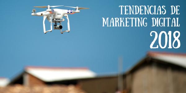 Tendencias Marketing Digital 2018
